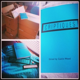 Three pictures. Left hand corner is a stack of brown boxes with a blue Criptiques book lying on top. Underneath is a picture of the blue Criptiques book on top of a blue Criptiques shirt and black and white sticker and button. To the right is a large closeup photo of the Criptiques cover. Photo and description from Caitlin Wood.