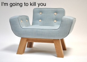 chair w/ text that says I'm going to kill you